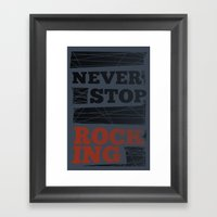 Never Stop Rocking Framed Art Print