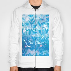 Everything Will Be Fine Hoody