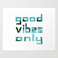 Good Vibes Only // Punta… Art Print
