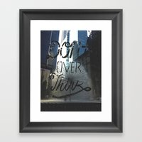 Don't Over Think Framed Art Print