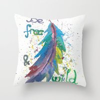 Be Free Be Wild Throw Pillow