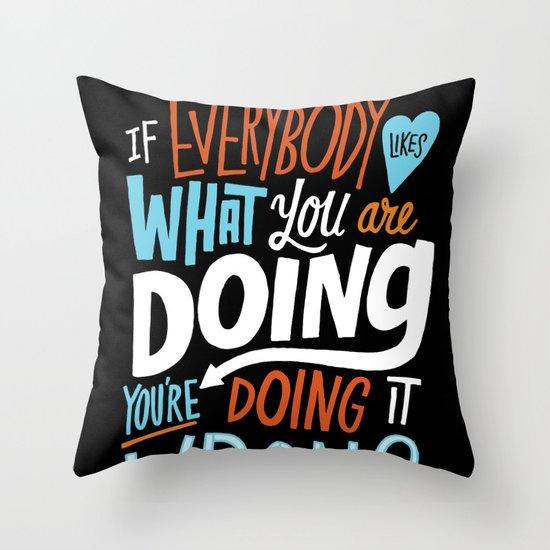 Doing it Wrong Throw Pillow