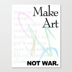 Make Art Not War. Canvas Print