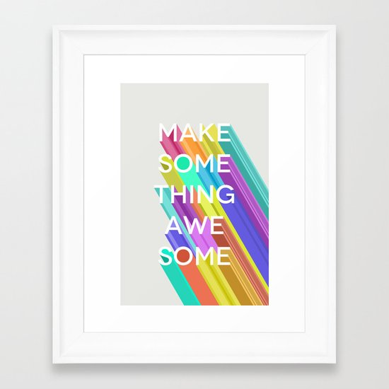 Make Something Awesome Framed Art Print