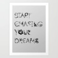 Start Chasing Your Dreams Art Print