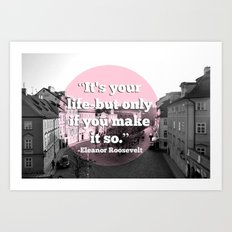 It's Your Life Art Print