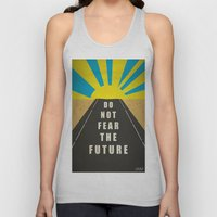 Quote: Do not fear the Future Unisex Tank Top