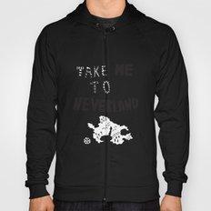 Take me to Neverland  Hoody