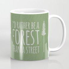 I'd Rather Be A Forest Than A Street Mug