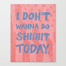 Don't Wanna Canvas Print