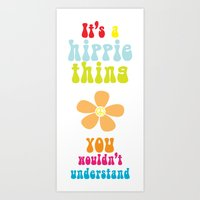 It's a hippie thing Art Print
