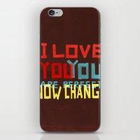 I LOVE YOU YOU ARE PERFE… iPhone & iPod Skin