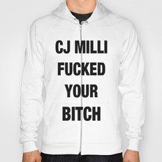 CJ Milli Fucked Your Bitch Hoody