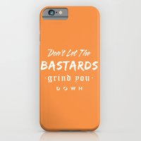 iPhone & iPod Case featuring Don't let the bastards grind you down. by Typexperiments