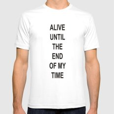 ALIVEUNTILTHEENDOFMYTIME White Mens Fitted Tee SMALL