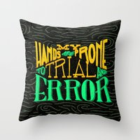 Trial and Error Throw Pillow