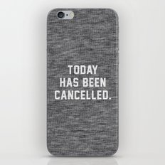 Today has been Cancelled iPhone & iPod Skin