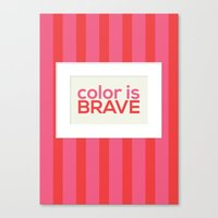 Color is Brave Canvas Print