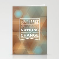 If You Change Nothing, N… Stationery Cards