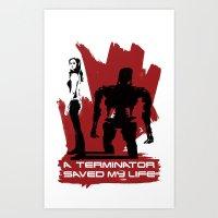 A Terminator Saved My Life Art Print