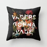 Vaders Gonna Vade Throw Pillow