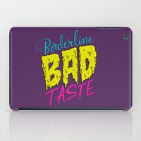 Borderline Bad Taste iPad Case