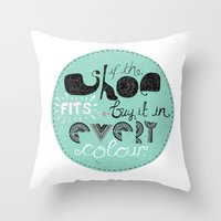 If The Shoe Fits... Buy … Throw Pillow