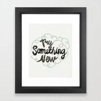 Try Something New Framed Art Print