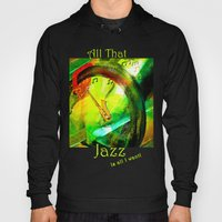 All That Jazz! Hoody
