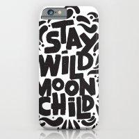 STAY WILD MOON CHILD iPhone 6 Slim Case