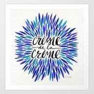 Art Print featuring Crème De La Crème – … by Cat Coquillette