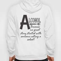 ALCOHOL...because Hoody
