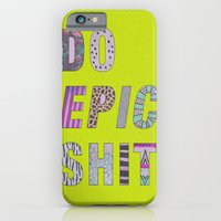 iPhone & iPod Case featuring Do Epic Shit by VisualPonderland