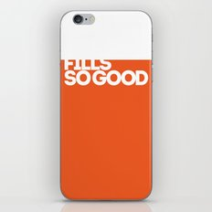fills so good iPhone & iPod Skin
