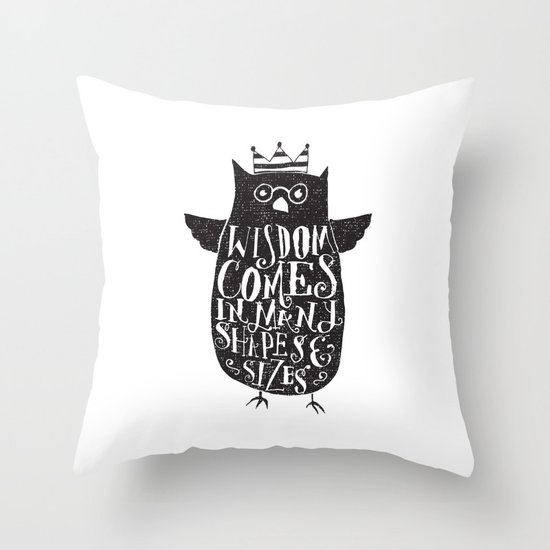 WISDOM COMES IN MANY SHAPES & SIZES Throw Pillow