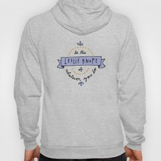 Be the Leslie Knope of Whatever You Do Hoody
