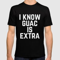 I know Guac is Extra Typography Print SMALL Black Mens Fitted Tee