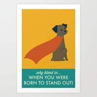 Why Blend In When You We… Art Print