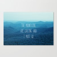 The Mountains Are Callin… Canvas Print