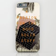 A passion for the good solid stuff (Palm Trees with Admit One Gentleman Series) iPhone 6 Slim Case