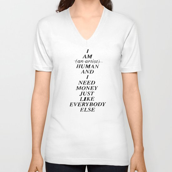 I AM HUMAN AND I NEED MONEY JUST LIKE EVERYBODY ELSE DOES V-neck T-shirt