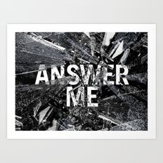 Answer Me Art Print