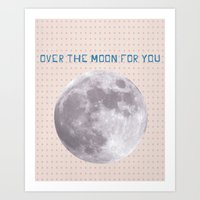 Over The Moon For You Art Print