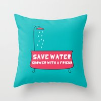 Save Water Shower With A… Throw Pillow