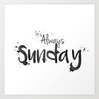 This is my Sunday ________ Art Print