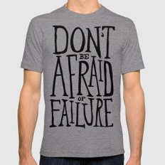 Don't be afraid of failure Mens Fitted Tee Tri-Grey SMALL