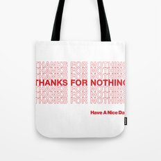 THANKS FOR NOTHING. Tote Bag