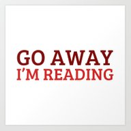 Go Away... I'm Reading. Art Print