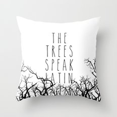 THE TREES SPEAK LATIN QUOTE BY MAGGIE STIEFVATER  Throw Pillow