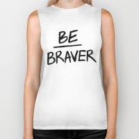 Be Braver Biker Tank